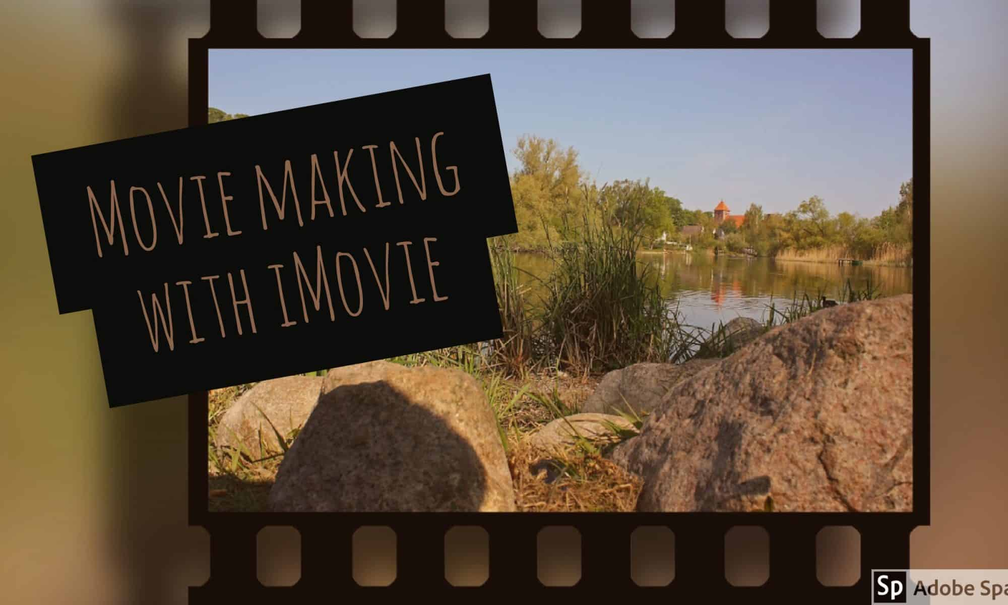 Movie Making with iMovie