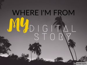 Where I'm From - My Digital Story
