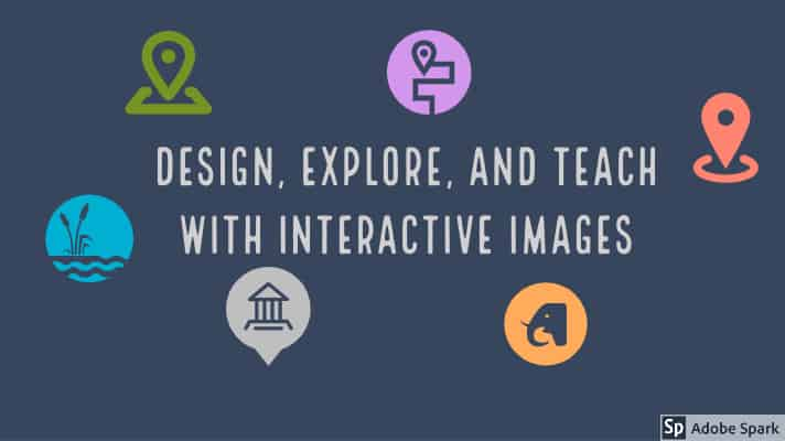 Design, Explore and Teach with Interactive Images
