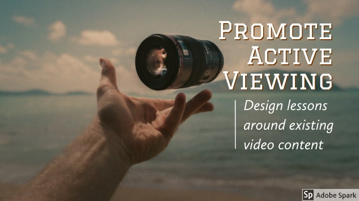 Promote Active Viewing